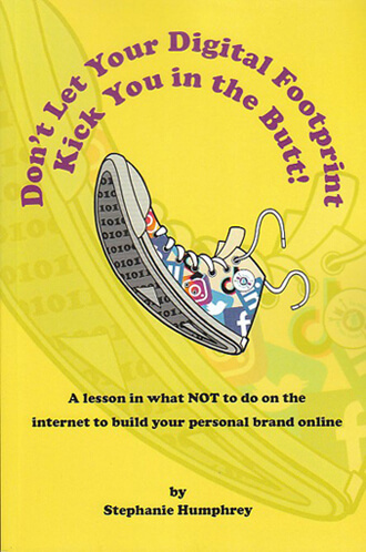 Don't Let Your Digital Footprint Kick You In The Butt!
